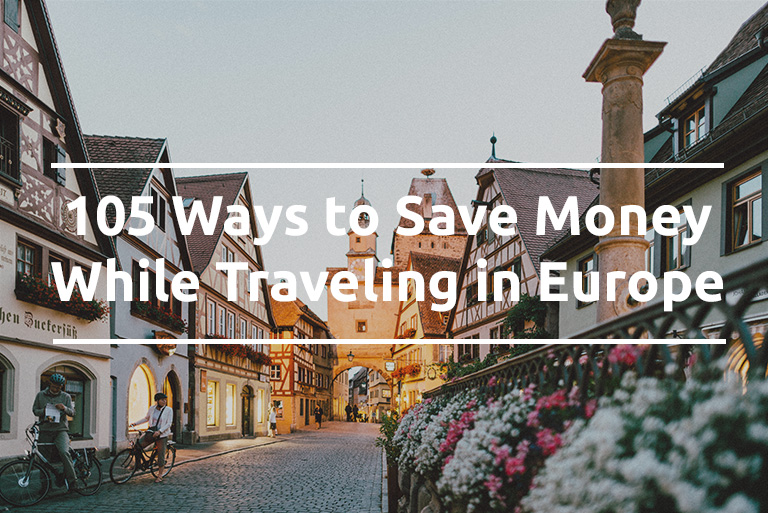 105 Ways to Save Money While Traveling in Europe